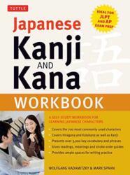 Japanese Kanji and Kana Workbook - Wolfgang Hadamitzky, Mark Spahn (ISBN: 9784805314487)