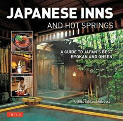 Japanese Inns and Hot Springs - Rob Goss, Akihiko Seki (ISBN: 9784805313923)