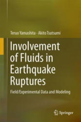 Involvement of Fluids in Earthquake Ruptures: Field/Experimental Data and Modeling (ISBN: 9784431565604)
