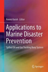 Applications to Marine Disaster Prevention - Spilled Oil and Gas Tracking Buoy System (ISBN: 9784431559894)