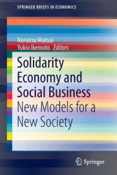 Solidarity Economy and Social Business - New Models for a New Society (ISBN: 9784431554707)