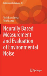 Neurally Based Measurement and Evaluation of Environmental Noise - Yoshiharu Soeta, Yoichi Ando (ISBN: 9784431554318)