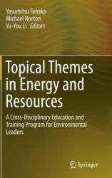 Topical Themes in Energy and Resources - A Cross-Disciplinary Education and Training Program for Environmental Leaders (ISBN: 9784431553083)
