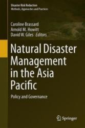 Natural Disaster Management in the Asia Pacific - Policy and Governance (ISBN: 9784431551560)