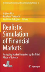 Simulation of Financial Markets with Agent-Based Model - Analyzing Market Behaviors by the Third Mode of Science (ISBN: 9784431550563)