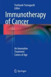 Immunotherapy of Cancer - An Innovative Treatment Comes of Age (ISBN: 9784431550303)