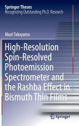 High-Resolution Spin-Resolved Photoemission Spectrometer and the Rashba Effect in Bismuth Thin Films - Akari Takayama (ISBN: 9784431550273)