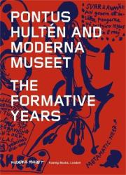 Pontus Hulten and Moderna Museet - The Formative Years (ISBN: 9783960980827)