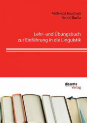 Lehr- und UEbungsbuch zur Einfuhrung in die Linguistik - Abdelaziz Bouchara, Hamid Baalla (ISBN: 9783959352529)