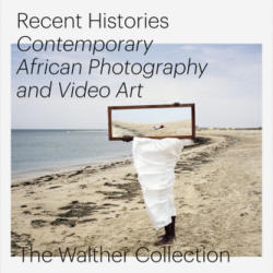 Recent Histories. Contemporary African Photography and Video Art (ISBN: 9783958293502)
