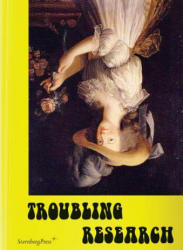Troubling Research - Performing Knowledge in the Arts (ISBN: 9783956790201)