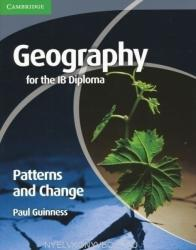 Geography for the IB Diploma Patterns and Change (2010)