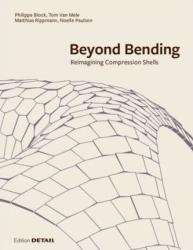 Beyond Bending - Reimagining Compression Shells (ISBN: 9783955533908)