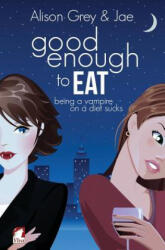 Good Enough to Eat - Alison Grey (ISBN: 9783955332426)
