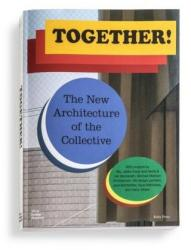 Together! The New Architecture of the Collective (ISBN: 9783945852156)