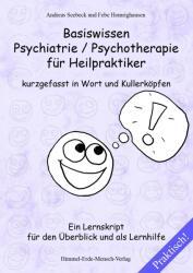 Basiswissen Psychiatrie / Psychotherapie fr Heilpraktiker kurzgefasst in Wort und Kullerkpfen (ISBN: 9783943645019)