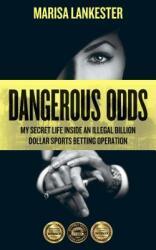 Dangerous Odds: My Secret Life Inside an Illegal Billion Dollar Sports Betting Operation (ISBN: 9783906196046)