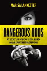 Dangerous Odds: My Secret Life Inside an Illegal Billion Dollar Sports Betting Operation (ISBN: 9783906196008)