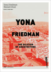Yona Friedman - The Dilution of Architecture (ISBN: 9783906027685)