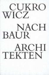 Cukrowicz Nachbaur Architekten - Otto Kapfinger, Florian Medicus, Wolfgang Hermann, Florian Aicher (ISBN: 9783906027616)