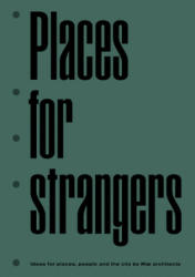 Places for Strangers (ISBN: 9783906027401)
