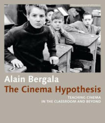 Cinema Hypothesis - Teaching Cinema in the Classroom and Beyond - Alain Bergala, Madeline Whittle, Alejandro Bachmann (ISBN: 9783901644672)