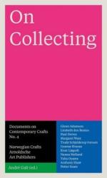 On Collecting - Documents on Contemporary Crafts No. 4 (ISBN: 9783897904934)