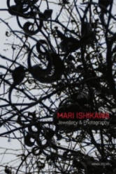 Mari Ishikawa - Jewellery & Photography. Where Does the Parallel World Exist? (ISBN: 9783897904620)