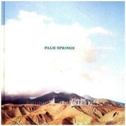 Palm Springs - Nancy Baron, Hugh Kaptur, Alexa Dilworth, Matthew Weiner, Martha Stewart, Nancy Baron (ISBN: 9783868287066)