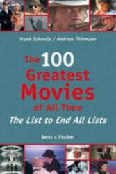 The 100 Greatest Movies of All Time: The List to End All Lists (ISBN: 9783865052339)