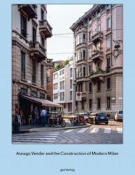 Asnago Vender and the Construction of Modern Milan (ISBN: 9783856763411)