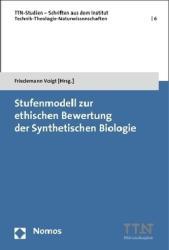 Stufenmodell zur ethischen Bewertung der Synthetischen Biologie (ISBN: 9783848740383)
