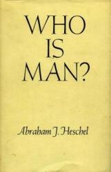 Who Is Man? - Abraham Joshua Heschel (ISBN: 9780804702669)