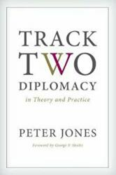 Track Two Diplomacy in Theory and Practice (ISBN: 9780804796248)