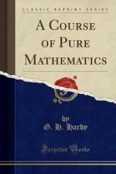 A Course of Pure Mathematics (ISBN: 9781440079078)