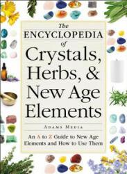 Encyclopedia of Crystals, Herbs, and New Age Elements - Adams Media (ISBN: 9781440591099)