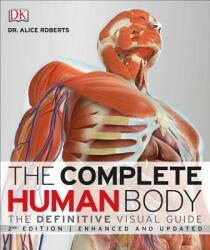 Complete Human Body, 2nd Edition - Alice Roberts (ISBN: 9781465449184)