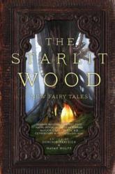 The Starlit Wood: New Fairy Tales (ISBN: 9781481456128)