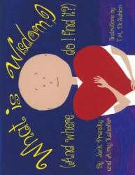 What is Wisdom (and Where Do I Find It)? - Jack Pransky, Amy Kahofer, Tina DuSablon (ISBN: 9781517513832)