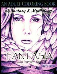 Fantasia: An Adult Coloring Book: Of Fantasy & Mythology - Casey Gilmore (ISBN: 9781522765639)