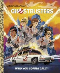 Ghostbusters: Who You Gonna Call (Ghostbusters 2016) - John Sazaklis, Alan Batson (ISBN: 9781524714918)