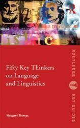Fifty Key Thinkers on Language and Linguistics (2011)