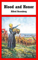 Blood and Honor - Alfred Rosenberg (ISBN: 9781530909346)