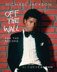 Michael Jackson Off the Wall for the Record - Chris Cadman (ISBN: 9781530949373)