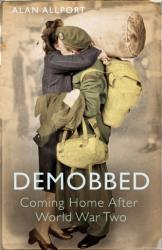 Demobbed - Coming Home After World War Two (2010)