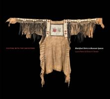 Visiting with the Ancestors - Blackfoot Shirts in Museum Spaces (ISBN: 9781771990370)