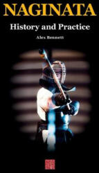Naginata. History and Practice - Alexander Bennett (ISBN: 9784907009205)