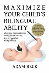 Maximize Your Child's Bilingual Ability - ADAM BECK (ISBN: 9784908629013)