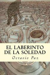 El Laberinto de La Soledad - Octavio Paz (ISBN: 9781537218953)