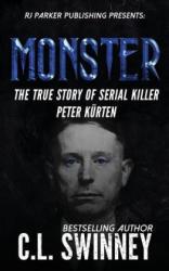 Monster: The True Story of Serial Killer Peter Kurten (ISBN: 9781987902150)